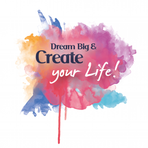 Dream Big and Create your Life