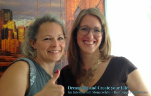Dream Big and Create your Life mit Mona Schön im Interview.
